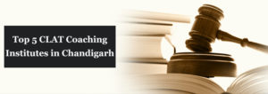 Top 5 CLAT Coaching Institutes in Chandigarh